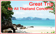 Great Trip for all Thailand Concerns